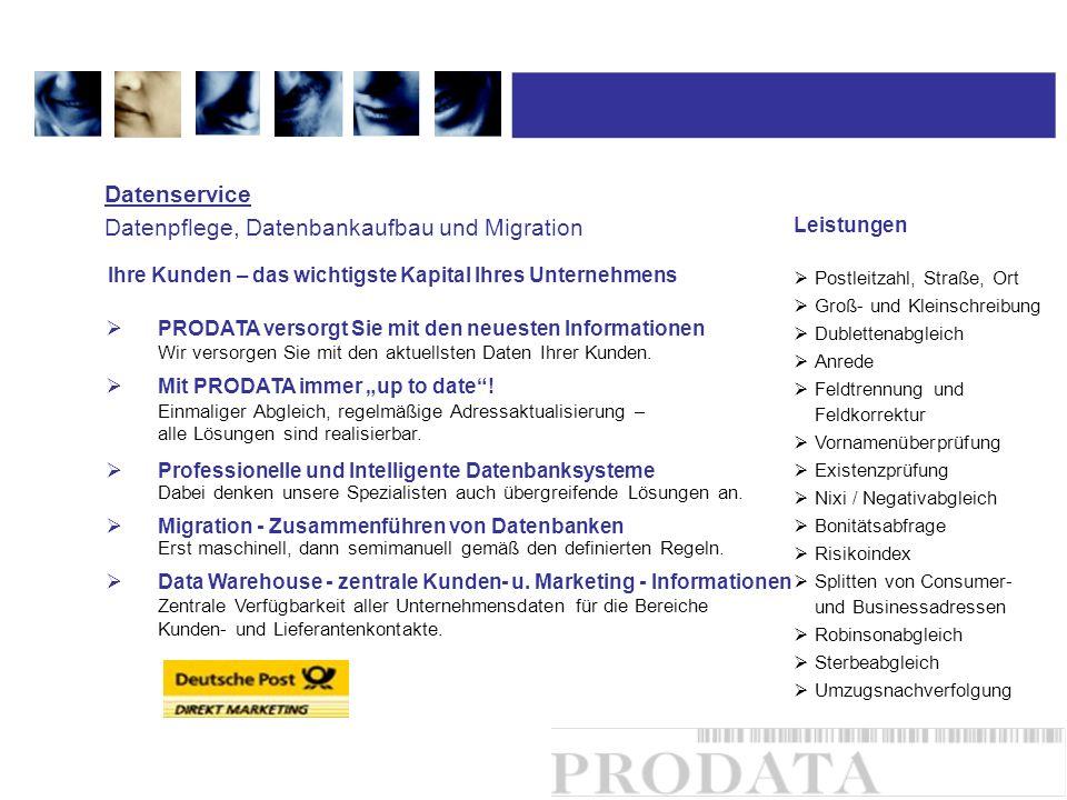Datenservice Datenpflege, Datenbankaufbau und Migration PRODATA versorgt Sie mit den neuesten Informationen Wir versorgen Sie mit den aktuellsten Date