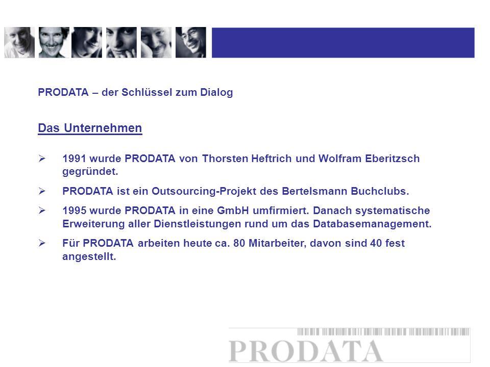 1991 wurde PRODATA von Thorsten Heftrich und Wolfram Eberitzsch gegründet. PRODATA ist ein Outsourcing-Projekt des Bertelsmann Buchclubs. 1995 wurde P
