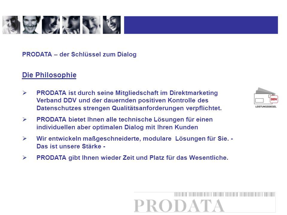 PRODATA ist durch seine Mitgliedschaft im Direktmarketing Verband DDV und der dauernden positiven Kontrolle des Datenschutzes strengen Qualitätsanford