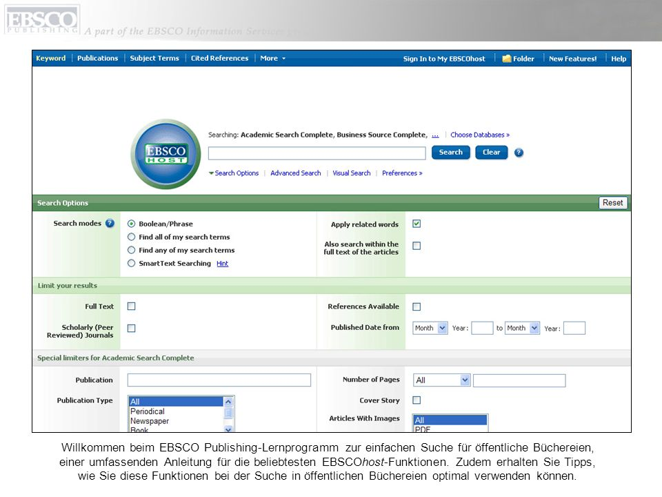 Willkommen beim EBSCO Publishing-Lernprogramm zur einfachen Suche für öffentliche Büchereien, einer umfassenden Anleitung für die beliebtesten EBSCOhost-Funktionen.