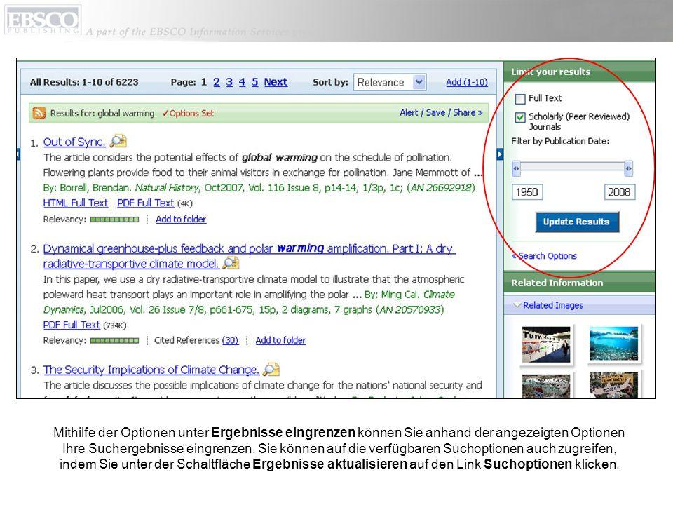 Mithilfe der Optionen unter Ergebnisse eingrenzen können Sie anhand der angezeigten Optionen Ihre Suchergebnisse eingrenzen.