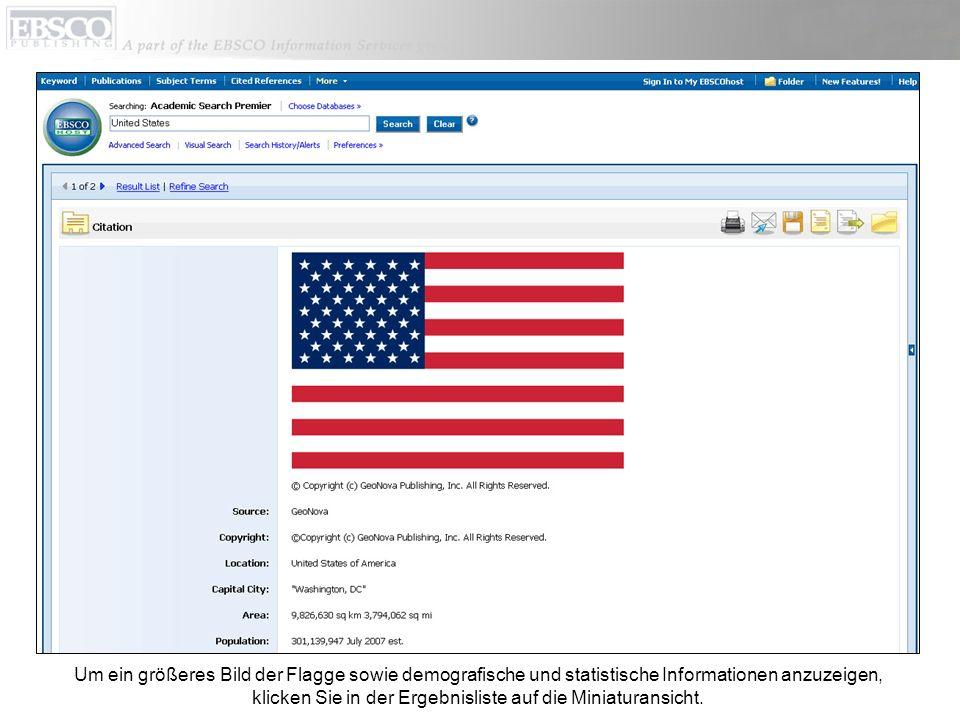 Um ein größeres Bild der Flagge sowie demografische und statistische Informationen anzuzeigen, klicken Sie in der Ergebnisliste auf die Miniaturansicht.