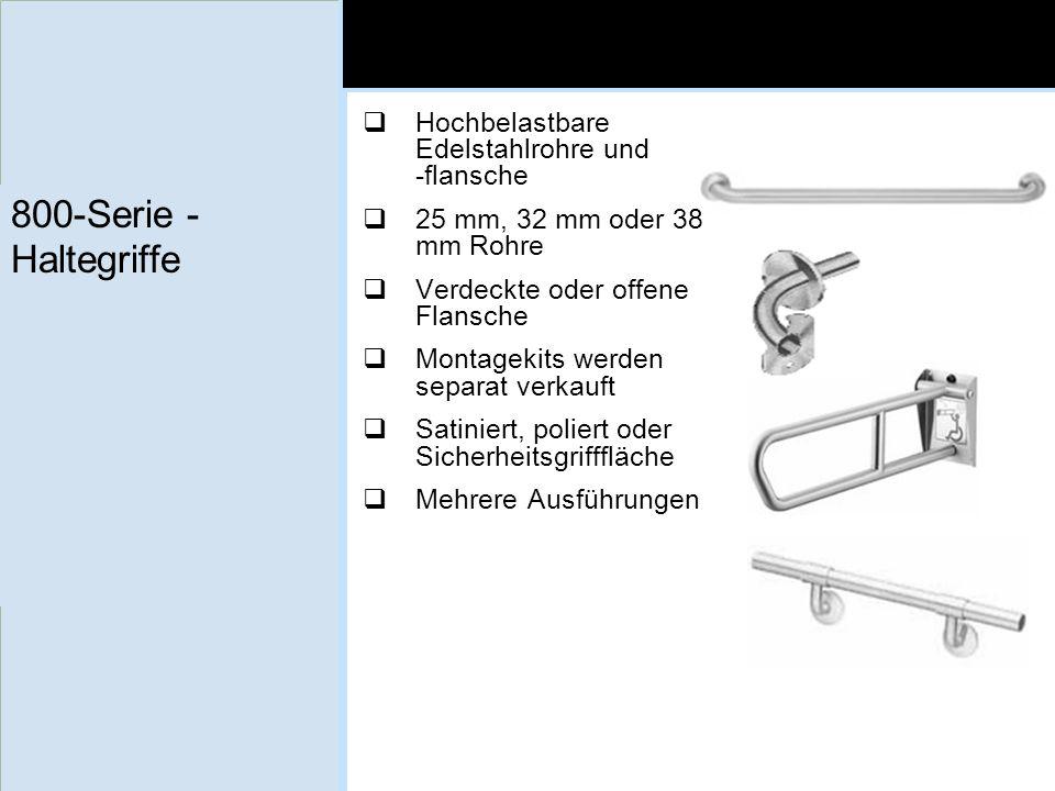 800-Serie - Haltegriffe Hochbelastbare Edelstahlrohre und -flansche 25 mm, 32 mm oder 38 mm Rohre Verdeckte oder offene Flansche Montagekits werden se