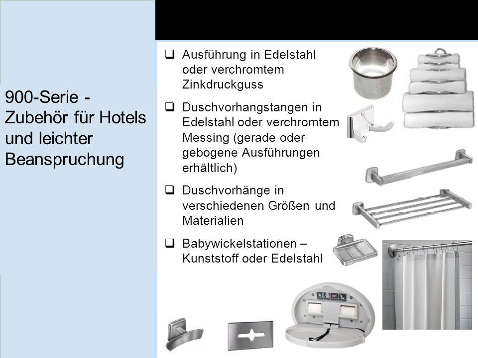 900-Serie - Zubehör für Hotels und leichter Beanspruchung Ausführung in Edelstahl oder verchromtem Zinkdruckguss Duschvorhangstangen in Edelstahl oder