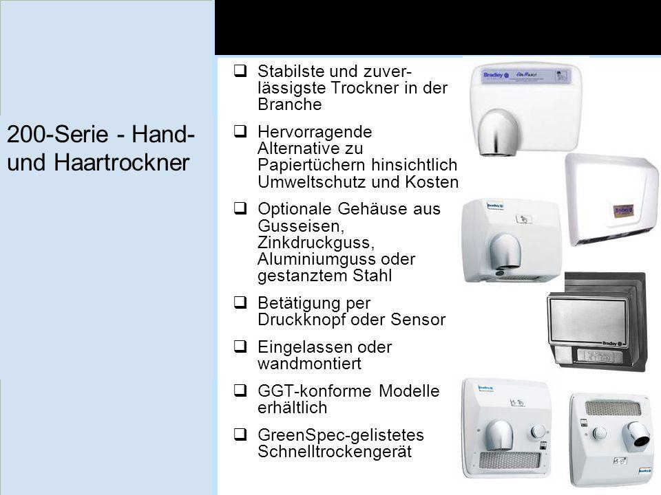 200-Serie - Hand- und Haartrockner Stabilste und zuver- lässigste Trockner in der Branche Hervorragende Alternative zu Papiertüchern hinsichtlich Umwe