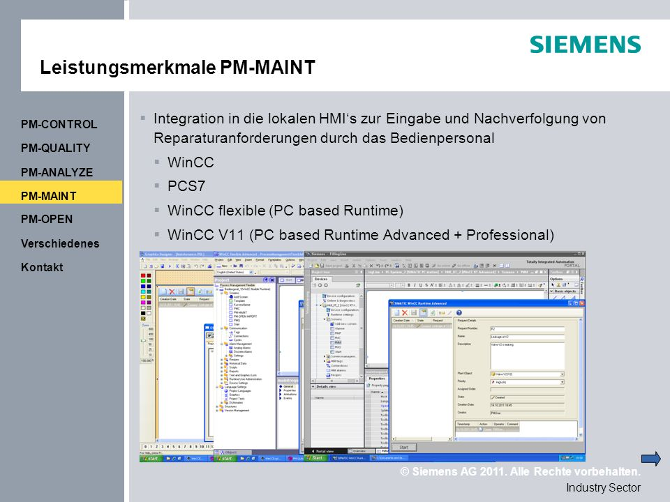 © Siemens AG 2011. Alle Rechte vorbehalten. Industry Sector PM-MAINT PM-ANALYZE PM-QUALITY PM-CONTROL Leistungsmerkmale PM-MAINT Integration in die lo