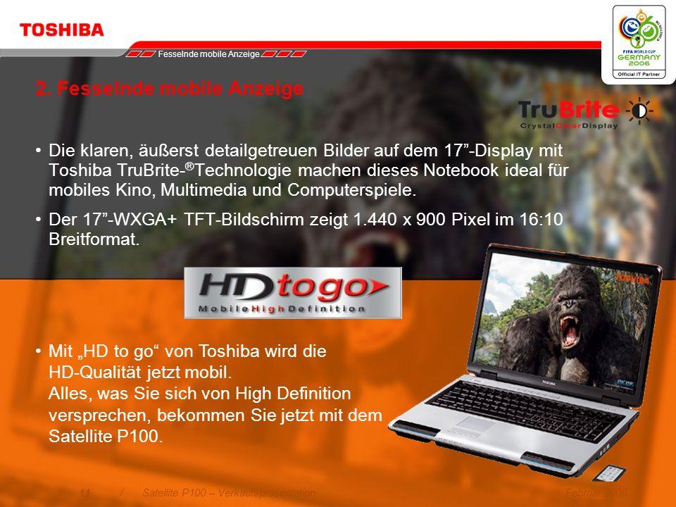 Februar 200610/Satellite P100 – Verkaufspräsentation Mobile Performance im Auftrieb Unterstützung für bis zu 4 GB DDR2-Speicher: –DDR2 ist die Entwick