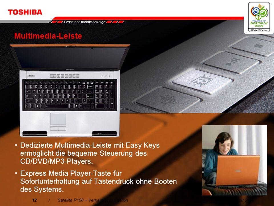 Februar 200611/Satellite P100 – Verkaufspräsentation 2. Fesselnde mobile Anzeige Die klaren, äußerst detailgetreuen Bilder auf dem 17-Display mit Tosh