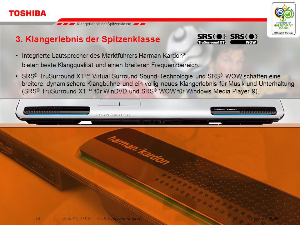 Februar 200613/Satellite P100 – Verkaufspräsentation Erleben Sie die verbesserte Grafikleistung Unschlagbare Grafiken und Leistung für Computerspiele