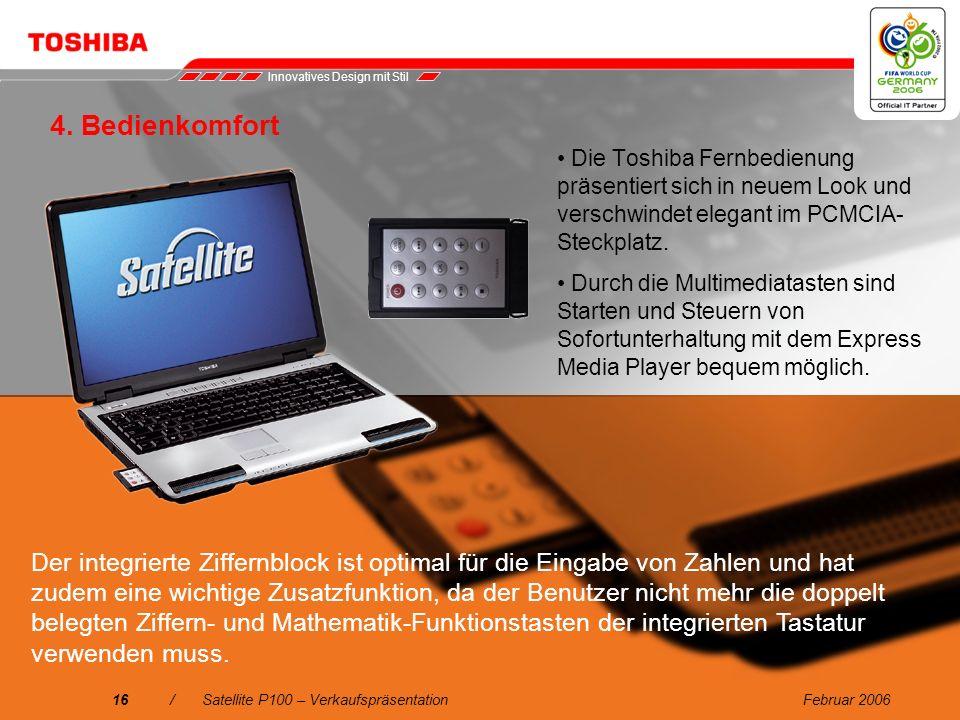 Februar 200615/Satellite P100 – Verkaufspräsentation 4. Innovatives Design mit Stil Das elegante, schlanke HighTech-Gehäuse in warmem Kupferrot gepaar
