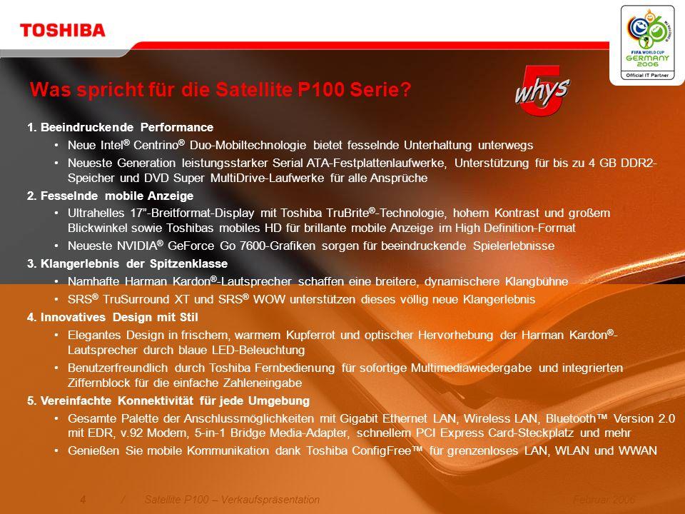 Februar 20063/Satellite P100 – Verkaufspräsentation Positionierung Genießen Sie Video- und Audio-Performance der Spitzenklasse. Als ultimativer Multim