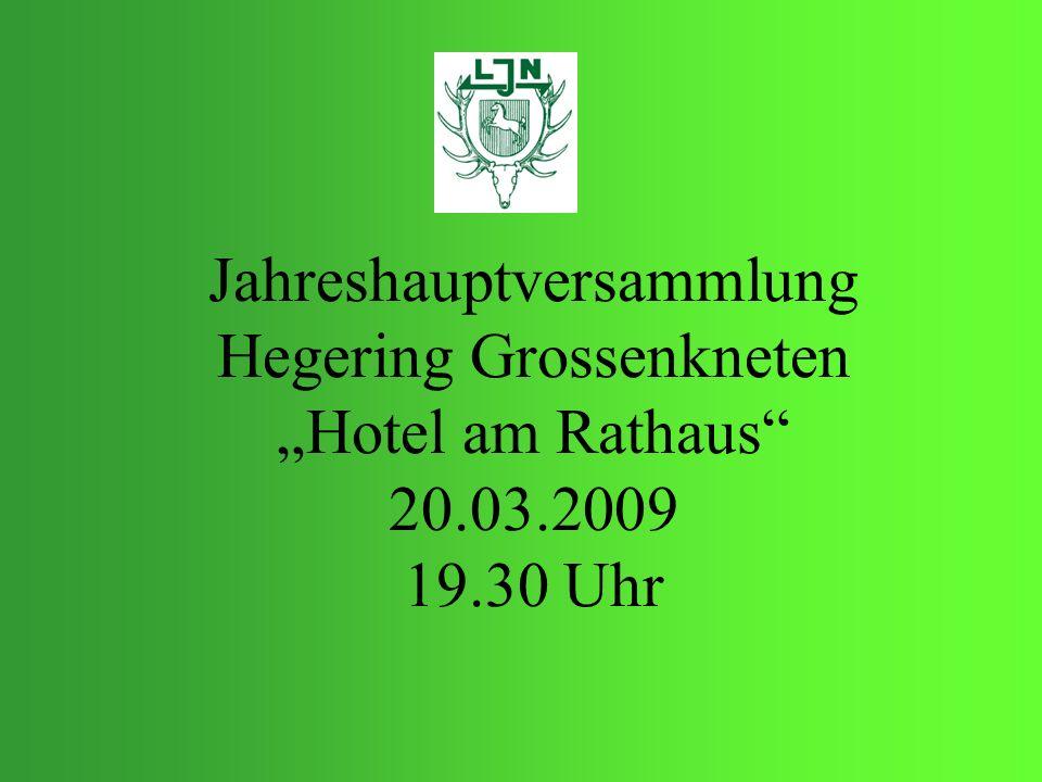 Jahreshauptversammlung Hegering Grossenkneten Hotel am Rathaus 20.03.2009 19.30 Uhr