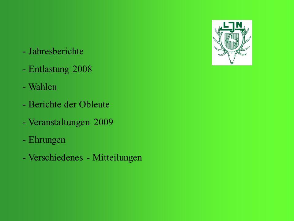 - Jahresberichte - Entlastung 2008 - Wahlen - Berichte der Obleute - Veranstaltungen 2009 - Ehrungen - Verschiedenes - Mitteilungen