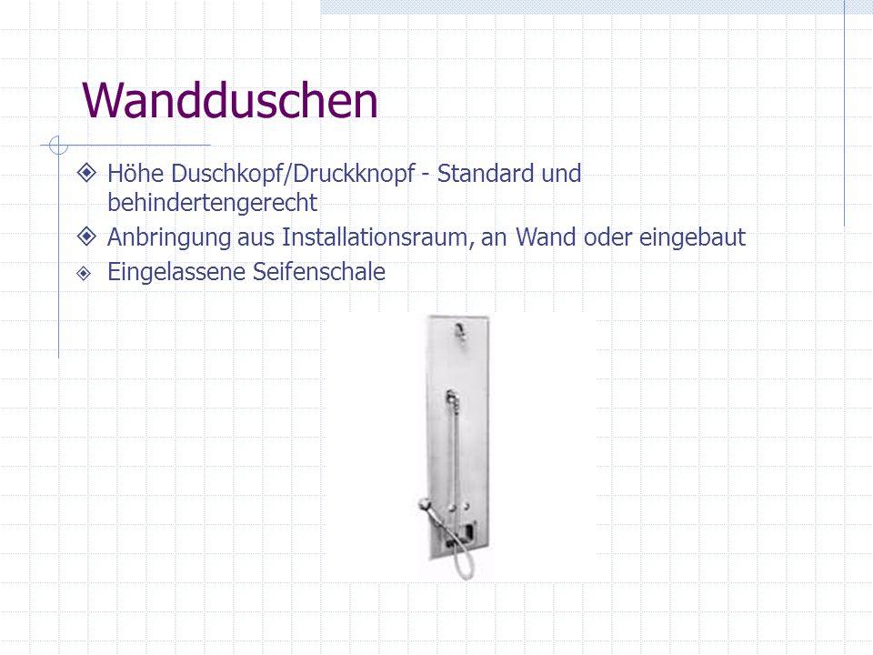 Höhe Duschkopf/Druckknopf - Standard und behindertengerecht Anbringung aus Installationsraum, an Wand oder eingebaut Eingelassene Seifenschale Wanddus