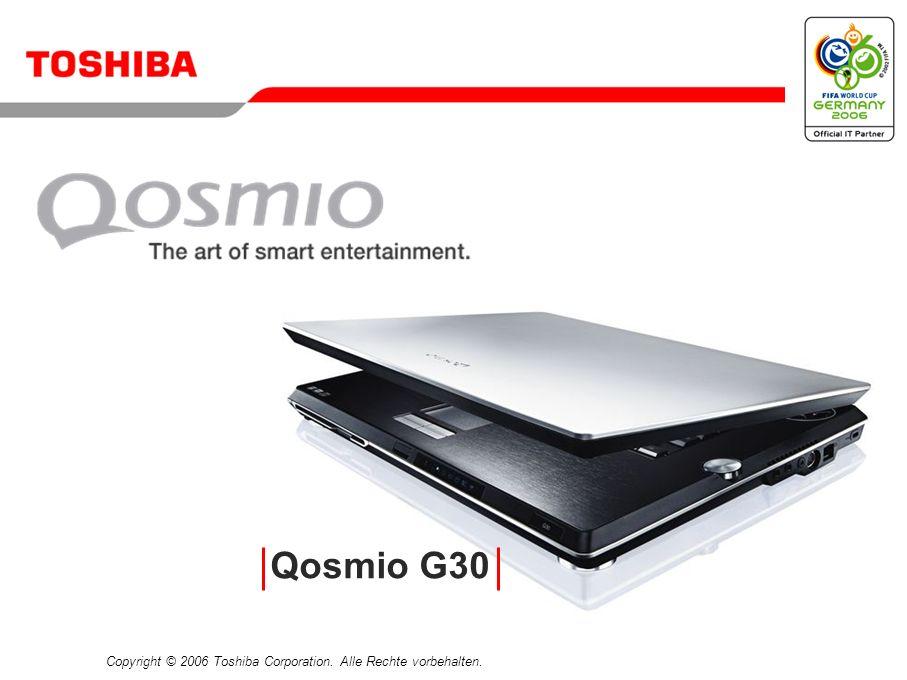 Copyright © 2006 Toshiba Corporation. Alle Rechte vorbehalten. Qosmio G30