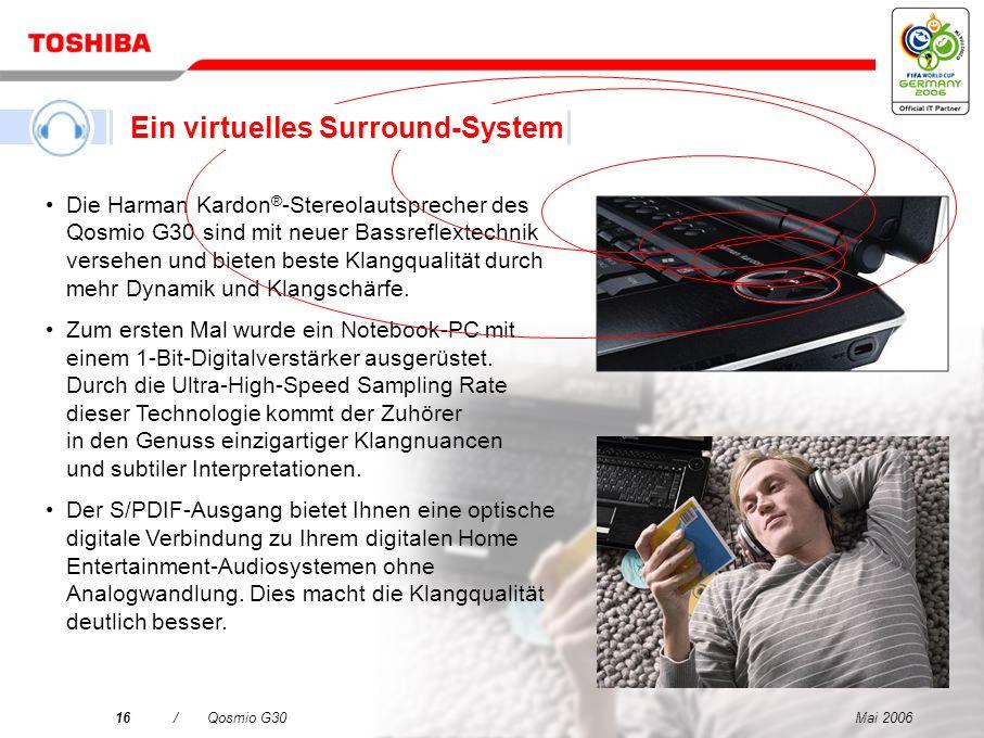 Mai 200615/Qosmio G30 Lautsprecher des Marktführers Harman Kardon ® mit neuer Bassreflextechnik Der Qosmio G30 ist der erste Notebook-PC der Welt mit