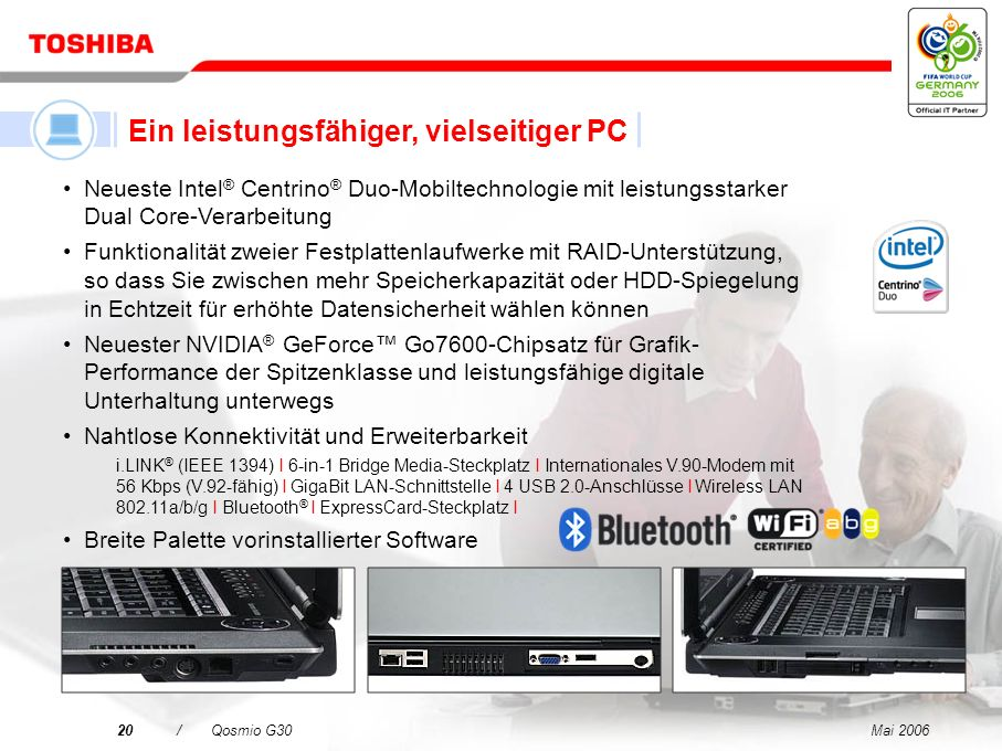 Mai 200619/Qosmio G30 Ein LCD-Fernseher Ein HDD/DVD-Rekorder Ein virtuelles Surround Sound-System Ein leistungsfähiger, vielseitiger PC Qosmio – Ihre