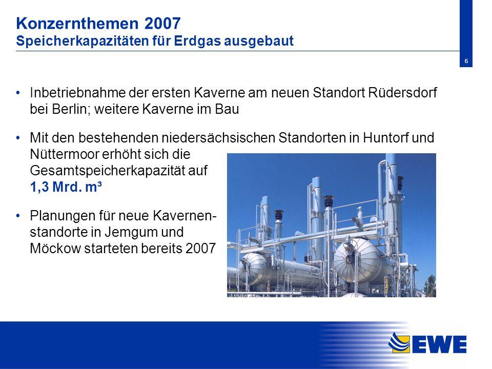 6 Inbetriebnahme der ersten Kaverne am neuen Standort Rüdersdorf bei Berlin; weitere Kaverne im Bau Mit den bestehenden niedersächsischen Standorten i