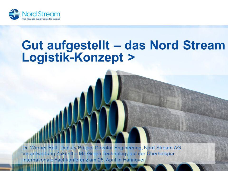 Dr. Werner Rott, Deputy Project Director Engineering, Nord Stream AG Verantwortung Zukunft – Mit Green Technology auf der Überholspur Internationale F