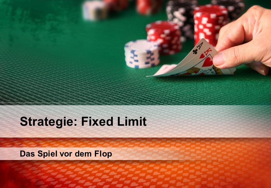 Das Spiel vor dem Flop Strategie: Fixed Limit