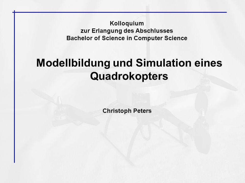 Inhalt Der Quadrokopter Thema und Aufgabenstellung Flugvisualisierung Modellbildung (Echtzeit-) Simulation Zusammenfassung Demonstration 2 / 30 Modellbildung und Simulation eines Quadrokopters – Christoph Peters