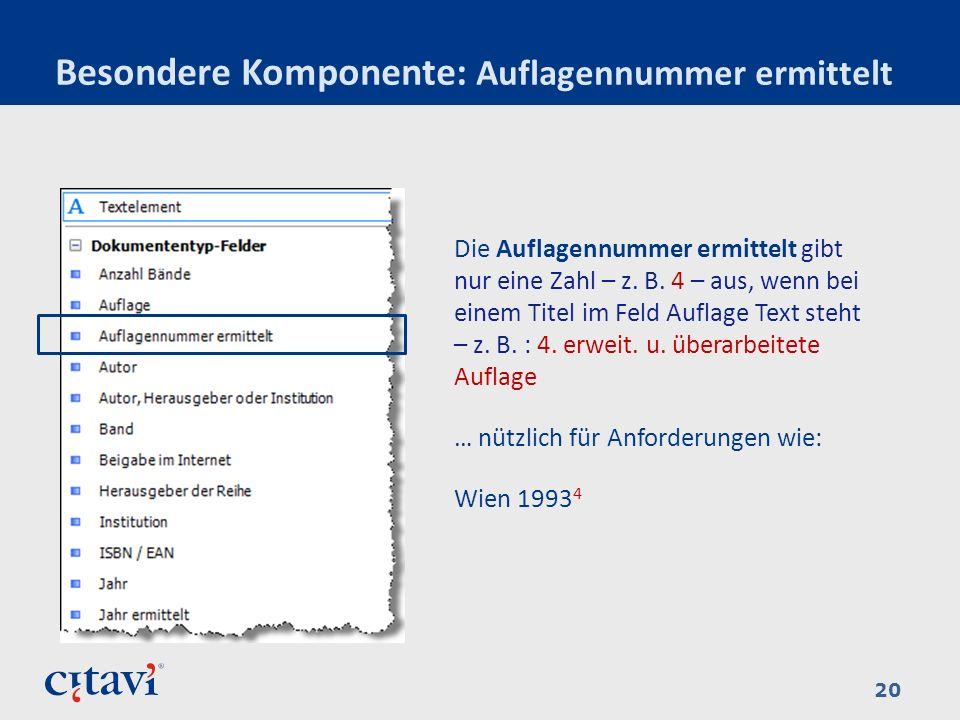 Besondere Komponente: Auflagennummer ermittelt 20 Die Auflagennummer ermittelt gibt nur eine Zahl – z. B. 4 – aus, wenn bei einem Titel im Feld Auflag