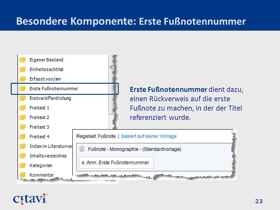 Besondere Komponente: Erste Fußnotennummer 23 Erste Fußnotennummer dient dazu, einen Rückverweis auf die erste Fußnote zu machen, in der der Titel ref