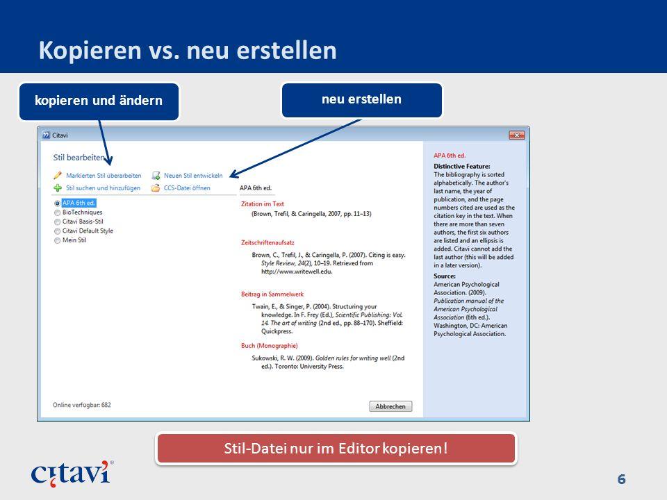 Kopieren vs. neu erstellen 6 Stil-Datei nur im Editor kopieren! kopieren und ändern neu erstellen