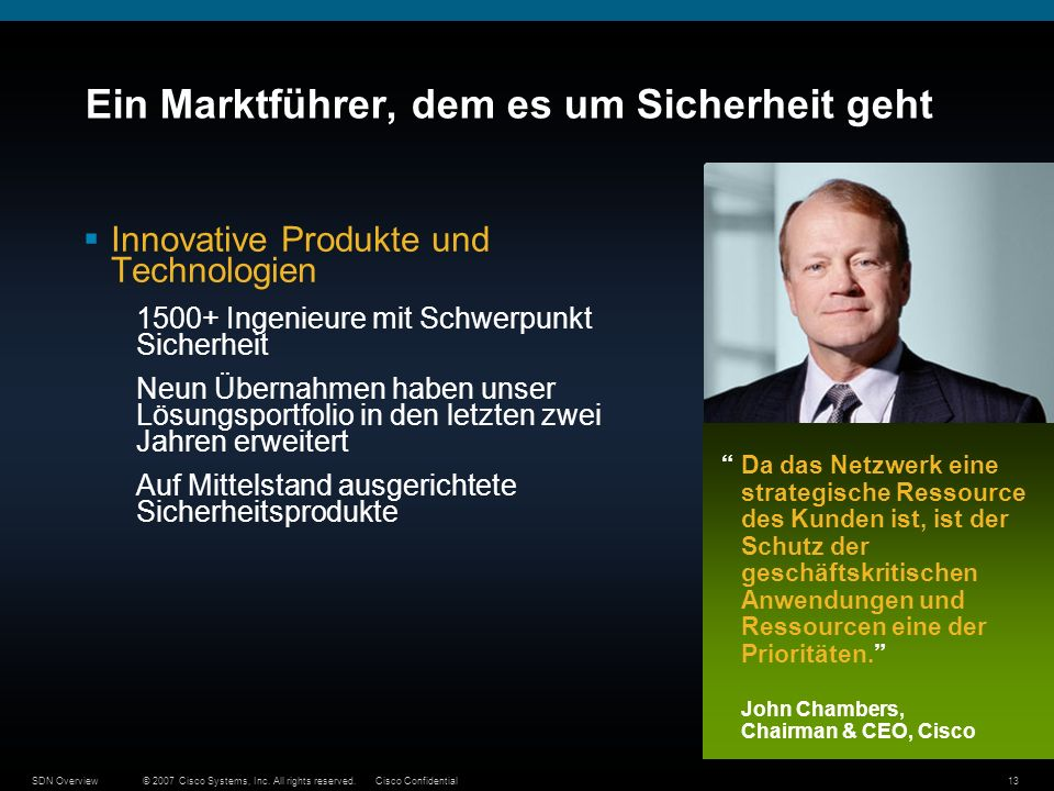 © 2007 Cisco Systems, Inc. All rights reserved.Cisco ConfidentialSDN Overview13 Ein Marktführer, dem es um Sicherheit geht Innovative Produkte und Tec