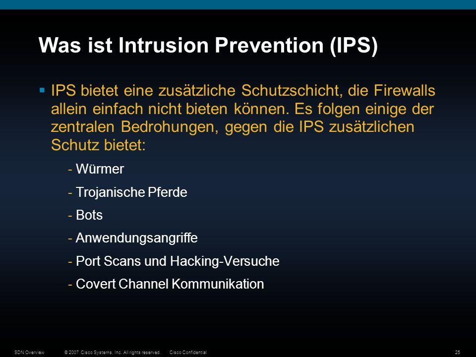 © 2007 Cisco Systems, Inc. All rights reserved.Cisco ConfidentialSDN Overview25 Was ist Intrusion Prevention (IPS) IPS bietet eine zusätzliche Schutzs
