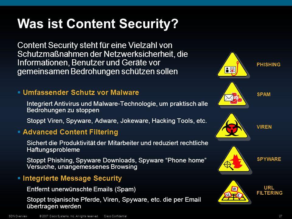© 2007 Cisco Systems, Inc. All rights reserved.Cisco ConfidentialSDN Overview27 Was ist Content Security? Content Security steht für eine Vielzahl von