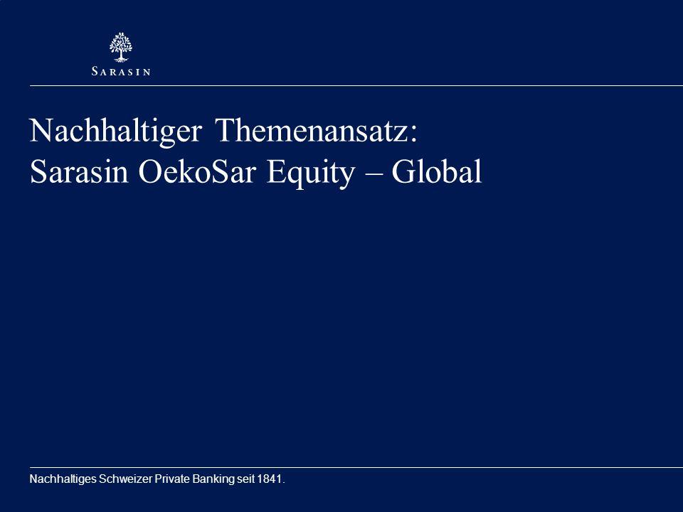 2 Agenda Sarasin Sustainable Investment Team Sarasin OekoSar Equity – Global: Anlagephilosophie and Strategie Anlageprozess Wertentwicklung Management Team Vorstellung der Nachhaltigkeitsthemen 2