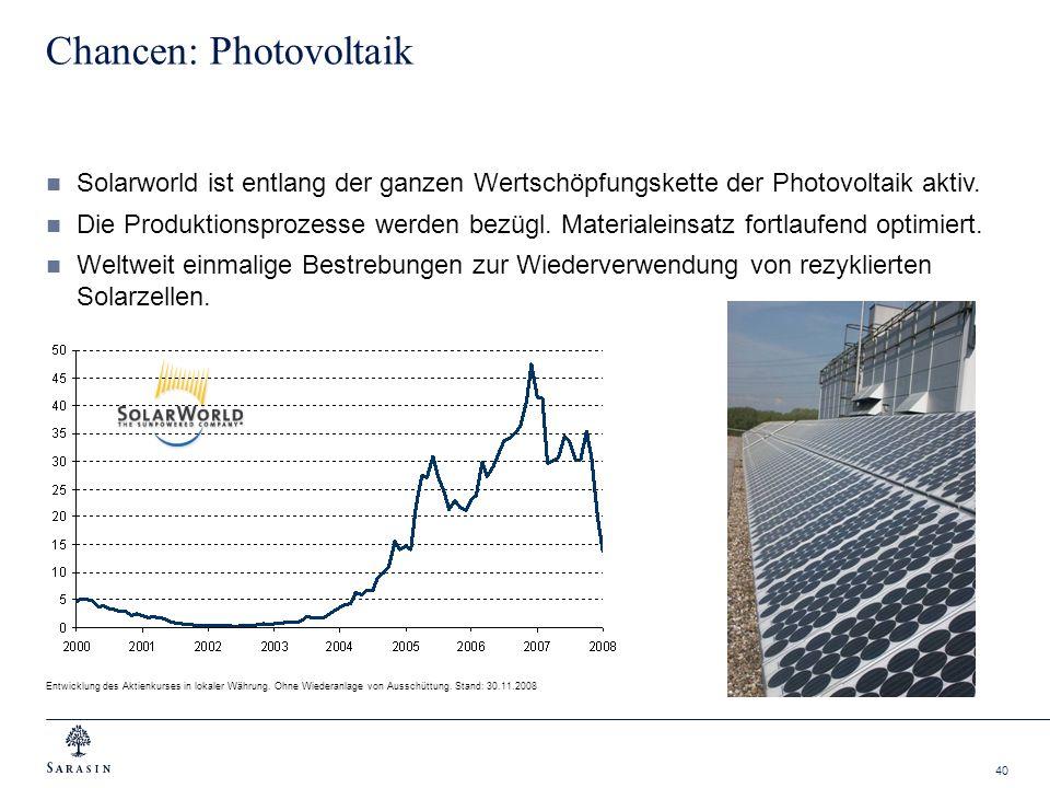 40 Chancen: Photovoltaik Solarworld ist entlang der ganzen Wertschöpfungskette der Photovoltaik aktiv. Die Produktionsprozesse werden bezügl. Material