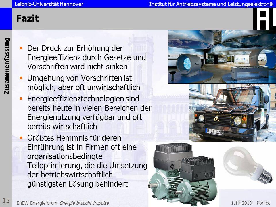 Leibniz-Universität Hannover Institut für Antriebssysteme und Leistungselektronik 1.10.2010 – Ponick 15 EnBW-Energieforum Energie braucht Impulse Fazi
