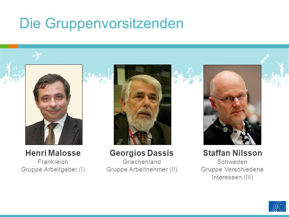 Staffan Nilsson Schweden Gruppe Verschiedene Interessen (III) Georgios Dassis Griechenland Gruppe Arbeitnehmer (II) Henri Malosse Frankreich Gruppe Arbeitgeber (I) Die Gruppenvorsitzenden