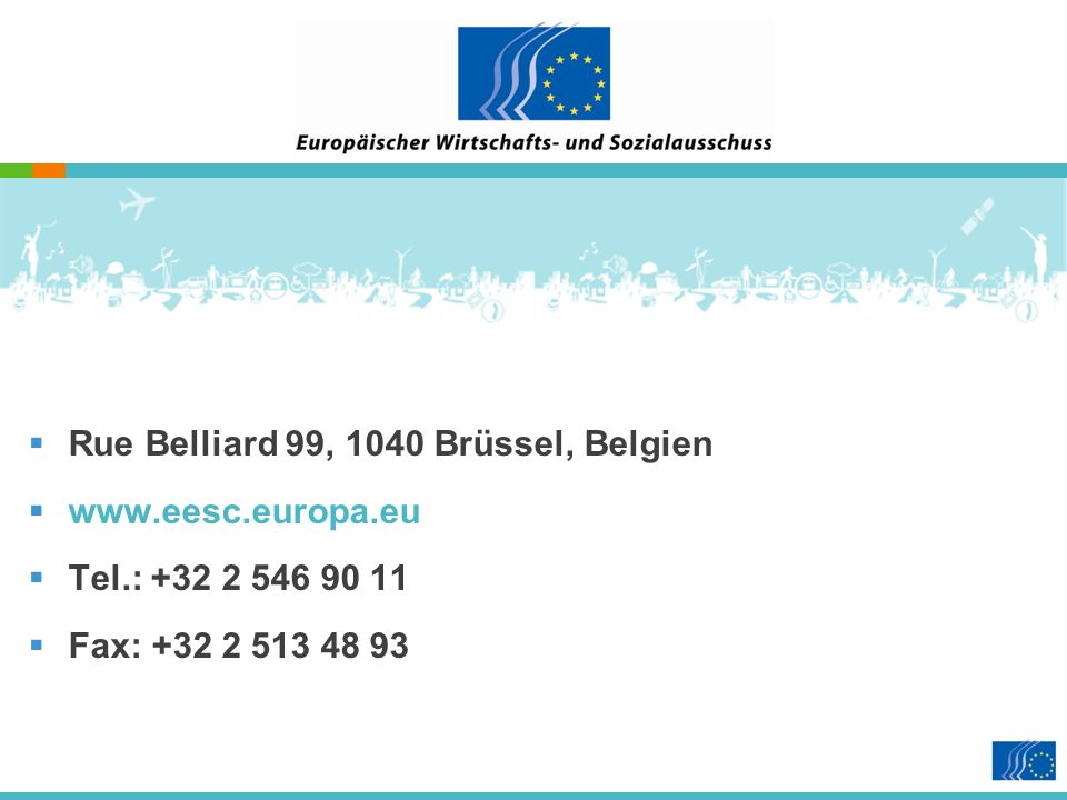 Rue Belliard 99, 1040 Brüssel, Belgien www.eesc.europa.eu Tel.: +32 2 546 90 11 Fax: +32 2 513 48 93