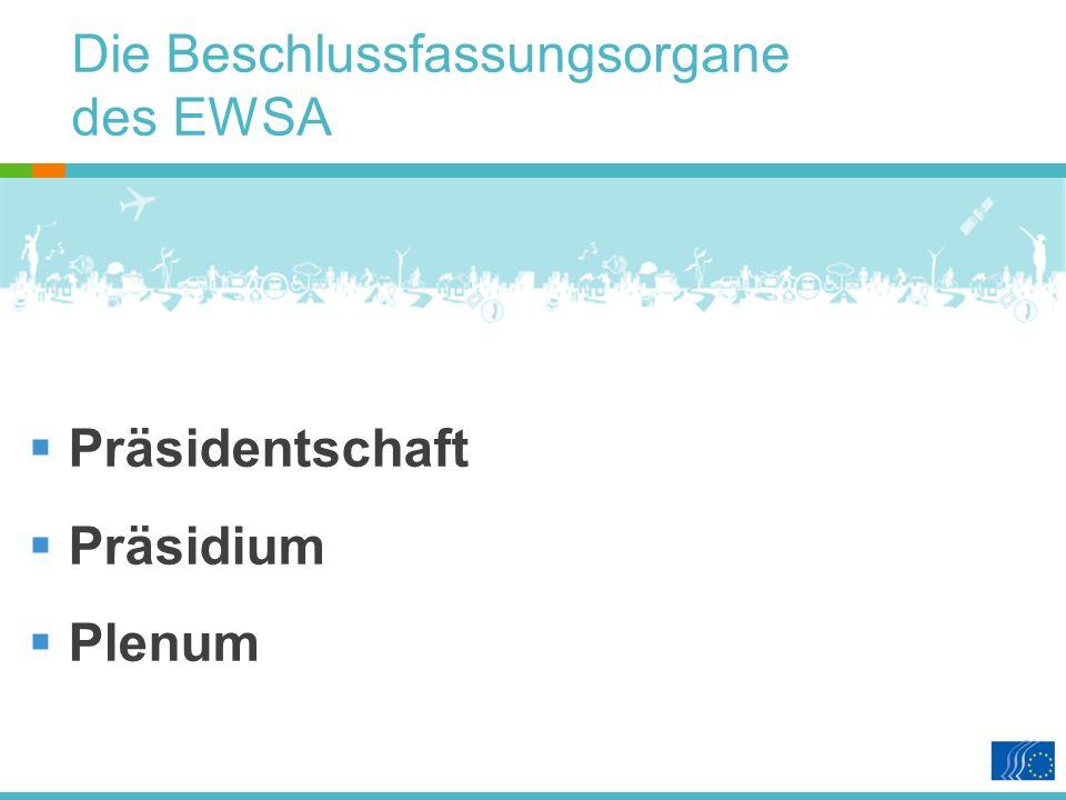 Die Beschlussfassungsorgane des EWSA Präsidentschaft Präsidium Plenum