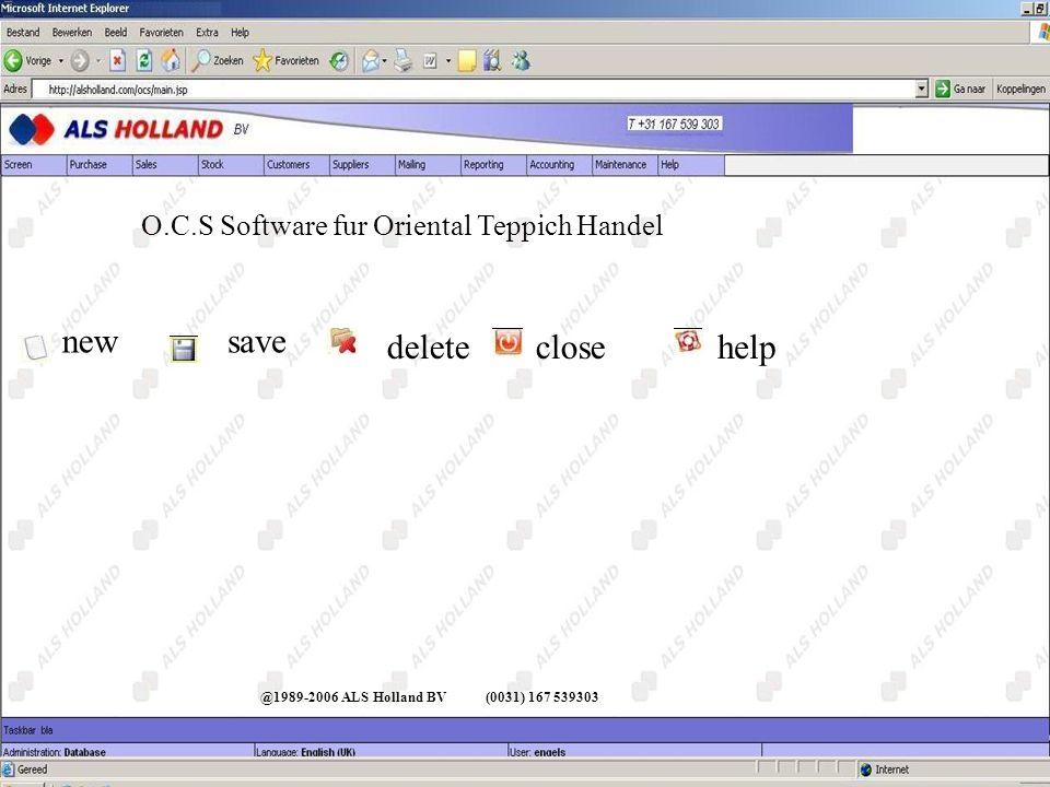 @1989-2006 ALS Holland BV(0031) 167 539303 O.C.S Software fur Oriental Teppich Handel Symbole newsave deletehelpclose O.C.S Software fur Oriental Tepp