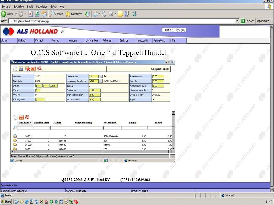 @1989-2006 ALS Holland BV(0031) 167 539303 O.C.S Software fur Oriental Teppich Handel Menu Berichte