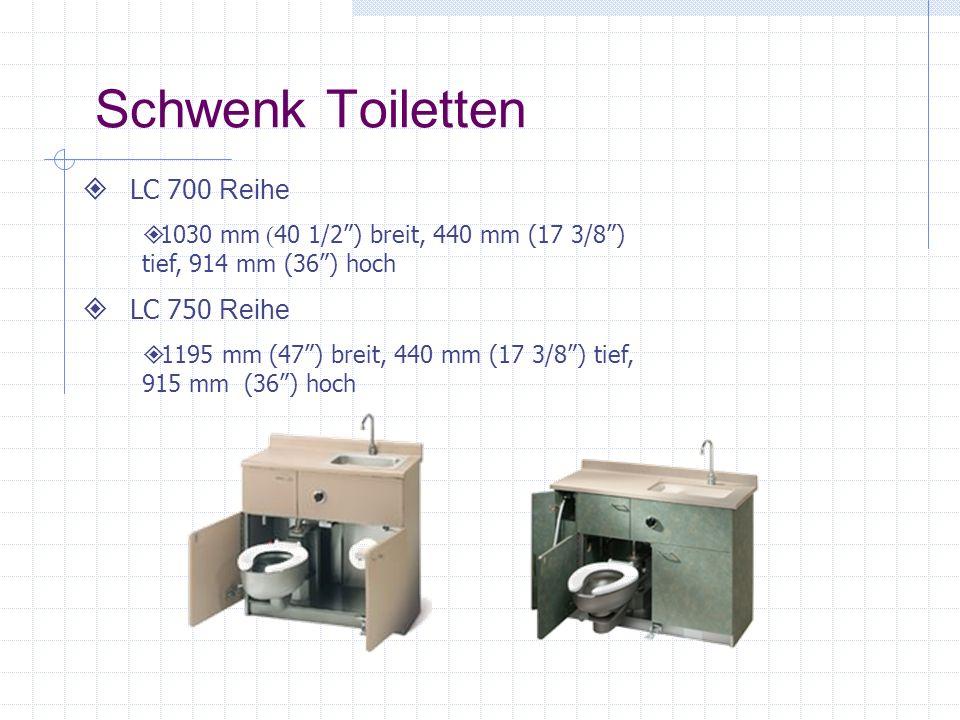 Schwenk Toiletten LC 700 Reihe 1030 mm ( 40 1/2) breit, 440 mm (17 3/8) tief, 914 mm (36) hoch LC 750 Reihe 1195 mm (47) breit, 440 mm (17 3/8) tief, 915 mm (36) hoch