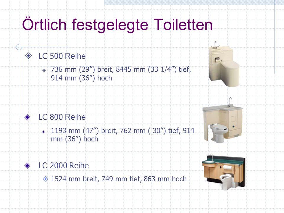 Örtlich festgelegte Toiletten LC 500 Reihe 736 mm (29) breit, 8445 mm (33 1/4) tief, 914 mm (36) hoch LC 800 Reihe 1193 mm (47) breit, 762 mm ( 30) tief, 914 mm (36) hoch LC 2000 Reihe 1524 mm breit, 749 mm tief, 863 mm hoch