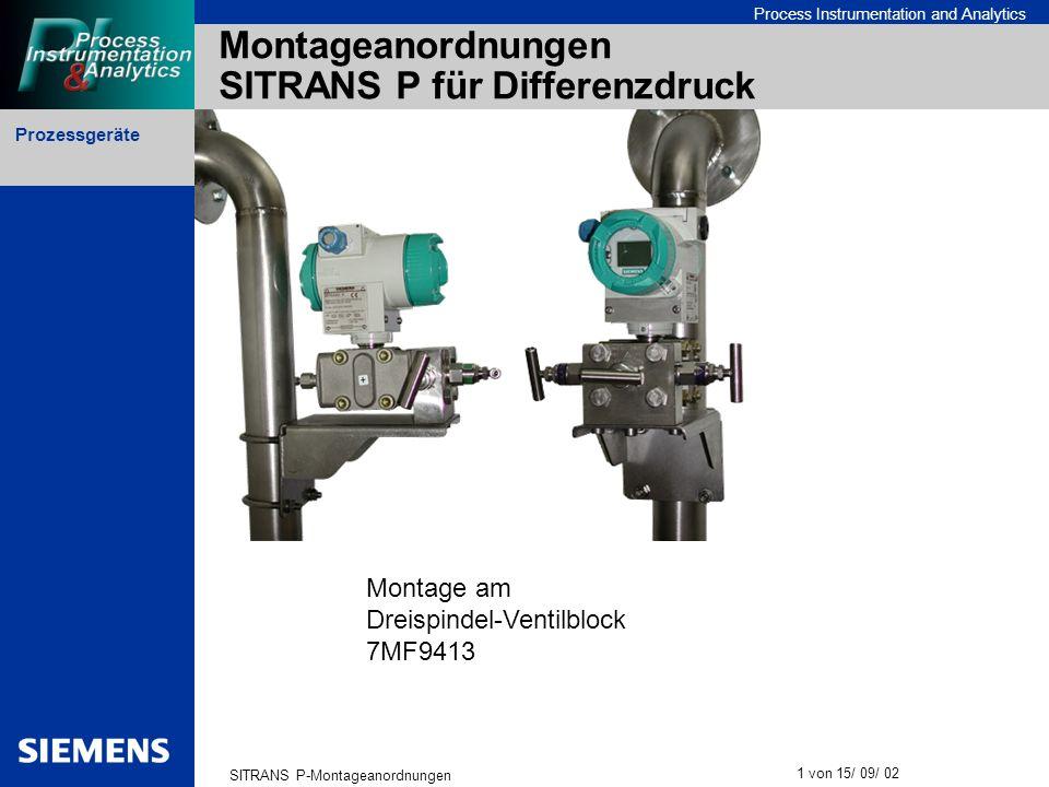 Prozessgeräte SITRANS P-Montageanordnungen 1 von 15/ 09/ 02 Process Instrumentation and Analytics Montageanordnungen SITRANS P für Differenzdruck Mont