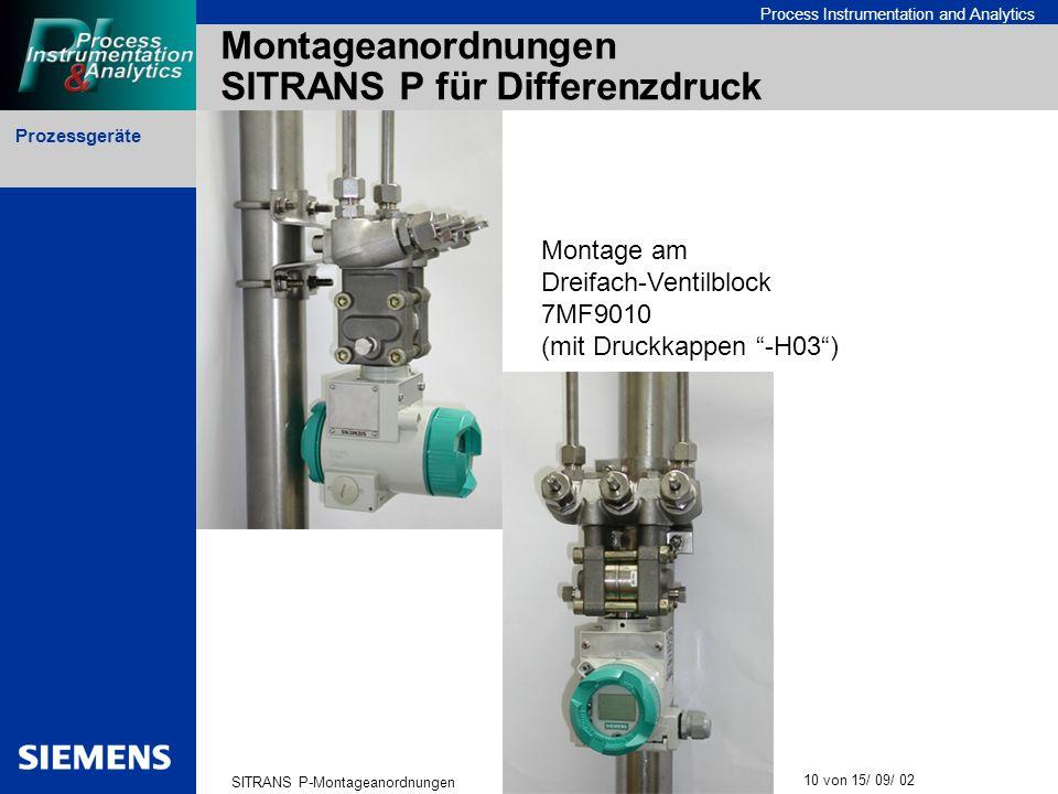 Prozessgeräte SITRANS P-Montageanordnungen 10 von 15/ 09/ 02 Process Instrumentation and Analytics Montageanordnungen SITRANS P für Differenzdruck Mon