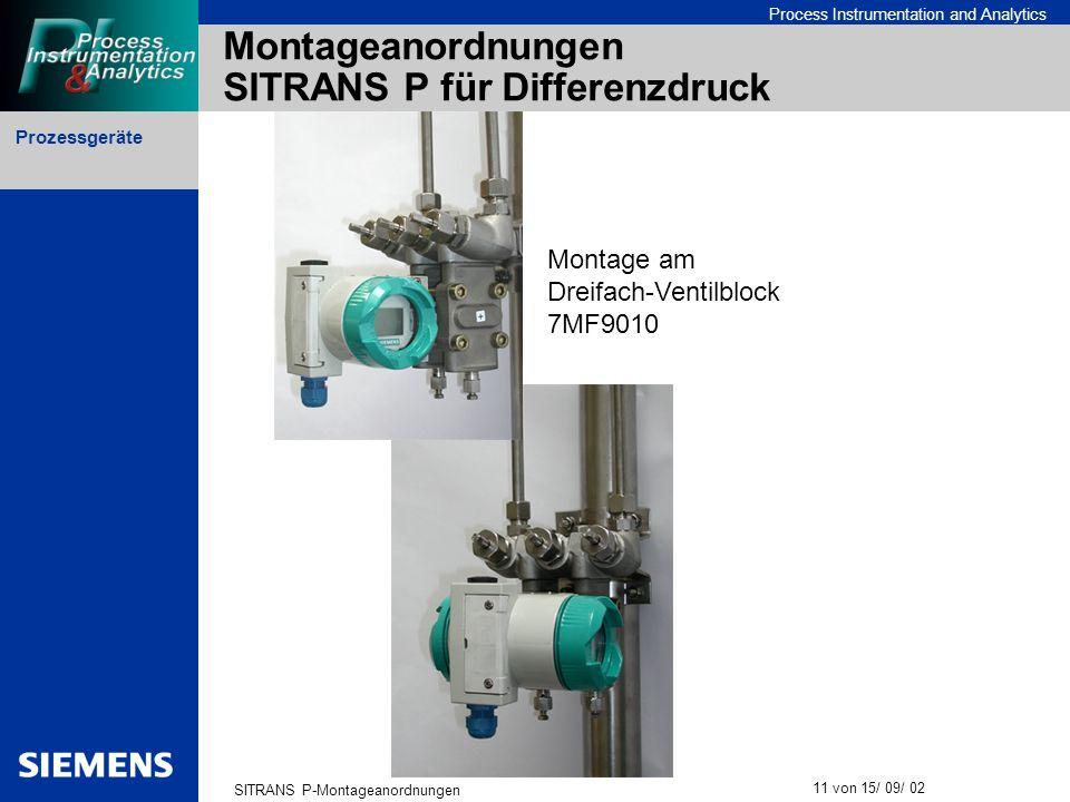 Prozessgeräte SITRANS P-Montageanordnungen 11 von 15/ 09/ 02 Process Instrumentation and Analytics Montageanordnungen SITRANS P für Differenzdruck Mon
