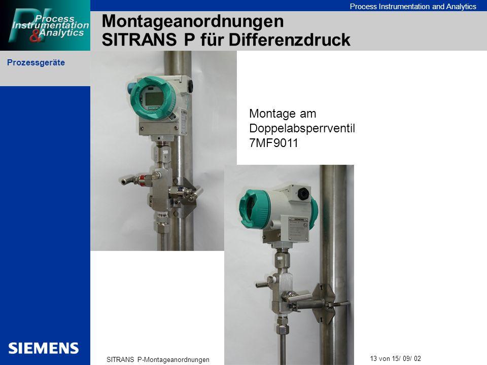 Prozessgeräte SITRANS P-Montageanordnungen 13 von 15/ 09/ 02 Process Instrumentation and Analytics Montageanordnungen SITRANS P für Differenzdruck Mon