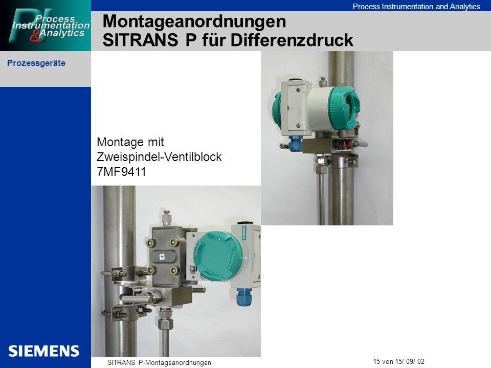 Prozessgeräte SITRANS P-Montageanordnungen 15 von 15/ 09/ 02 Process Instrumentation and Analytics Montageanordnungen SITRANS P für Differenzdruck Mon