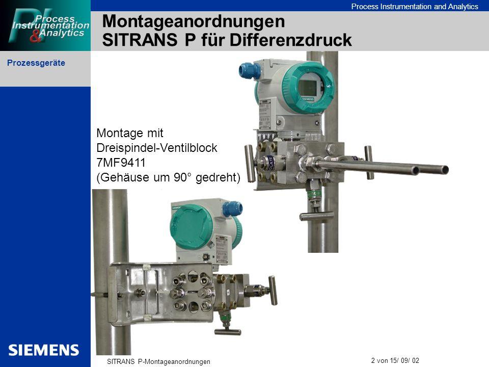 Prozessgeräte SITRANS P-Montageanordnungen 2 von 15/ 09/ 02 Process Instrumentation and Analytics Montageanordnungen SITRANS P für Differenzdruck Mont