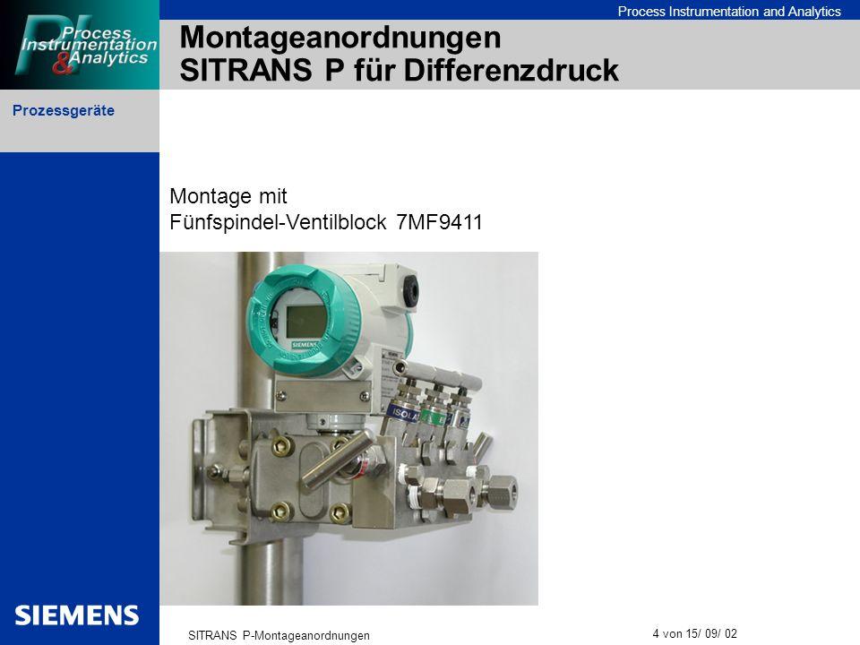 Prozessgeräte SITRANS P-Montageanordnungen 4 von 15/ 09/ 02 Process Instrumentation and Analytics Montageanordnungen SITRANS P für Differenzdruck Mont