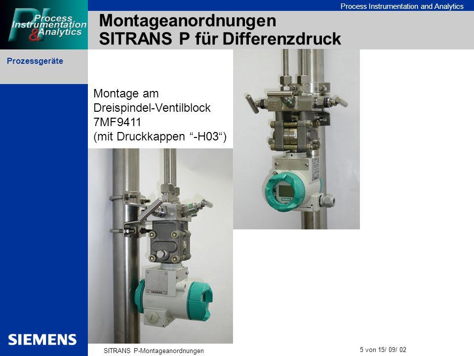 Prozessgeräte SITRANS P-Montageanordnungen 5 von 15/ 09/ 02 Process Instrumentation and Analytics Montageanordnungen SITRANS P für Differenzdruck Mont
