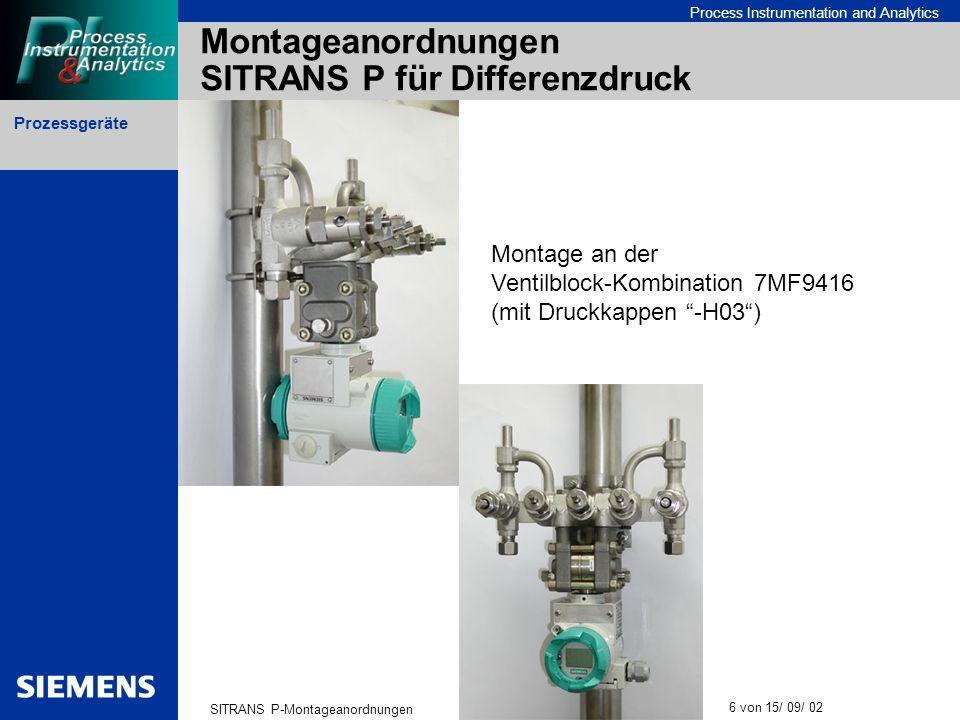 Prozessgeräte SITRANS P-Montageanordnungen 6 von 15/ 09/ 02 Process Instrumentation and Analytics Montageanordnungen SITRANS P für Differenzdruck Mont